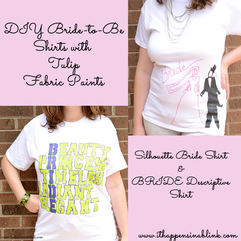 Bride to Be Shirts Two Ways with It Happens in a Blink