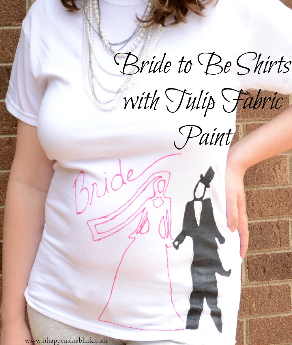 Bride to Be Shirt with It Happens in a Blink
