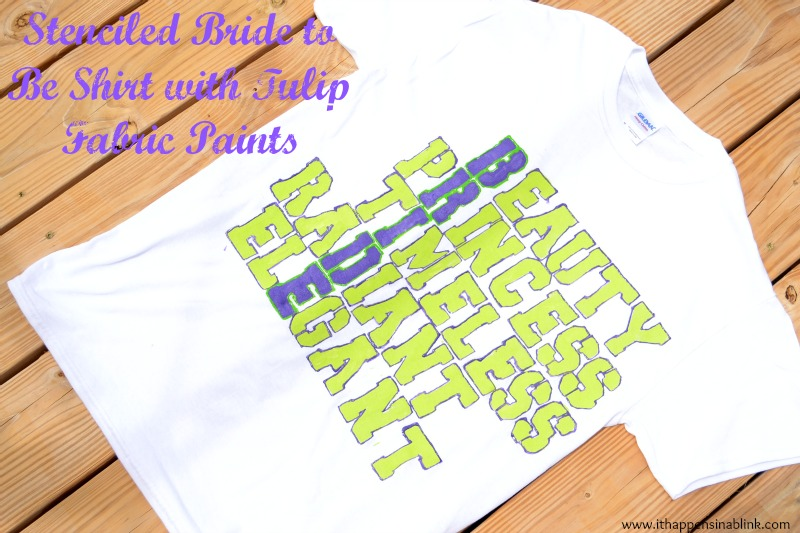 Stenciled Bride to Be Shirt with It Happens in a Blink