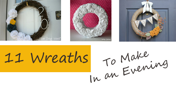 Ten Wreaths to Make in an Evening