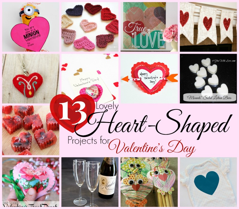 13 Heart Shaped Projects for Valentine's Day