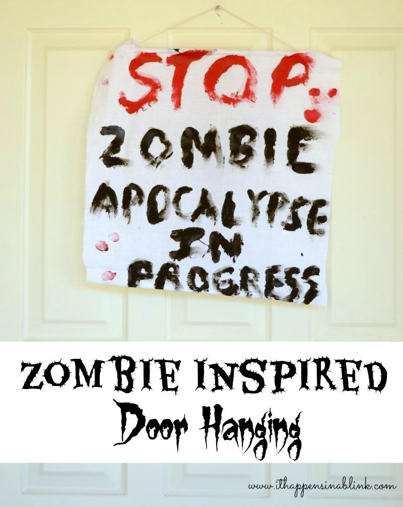 Zombie Inspired Door Hanging from It Happens in a Blink