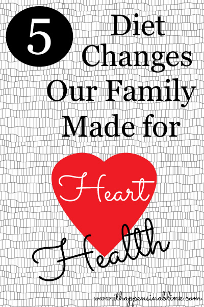 5 Diet Changes Our Family Made for Heart Health from It Happens in a Blink