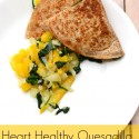Heart Healthy Quesadilla