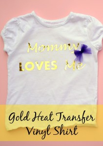 DIY Mommy Loves Me Shirt with Heat Transfer Vinyl