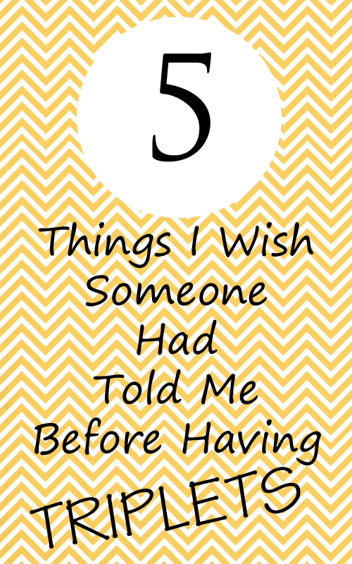 5 Things I Wish Someone Had Told Me Before Having Triplets
