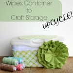 Upcycle: Wipes Container to Craft Storage