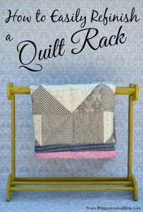 How to Easily Refinish a Quilt Rack from It Happens in a Blink