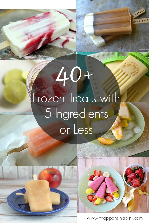 Over 40 Frozen Treats with 5 Ingredients or Less from ItHappensinaBlink.com