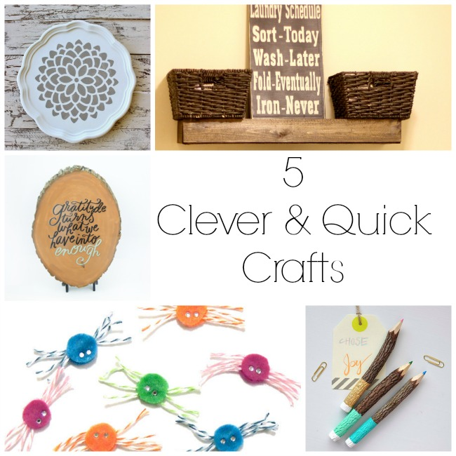 5 Clever and Quick Crafts