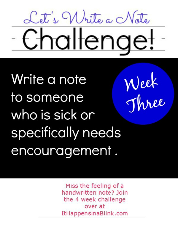 Let's Write a Note Challenge: Week Three | ItHappensinaBlink.com