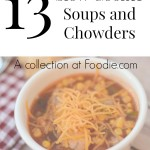 13 Slow Cooker Soups and Chowders {a Collection on Foodie.com}