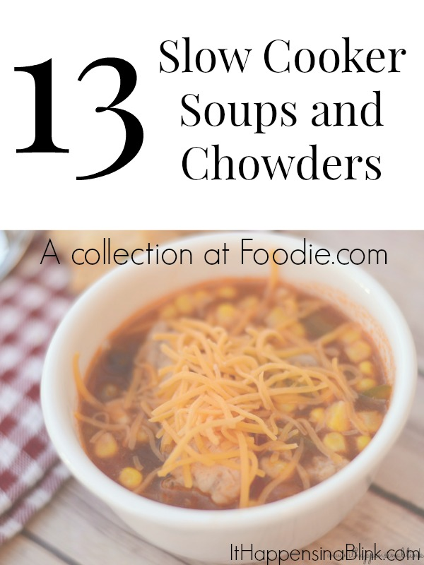 13 Slow Cooker Soups and Chowders