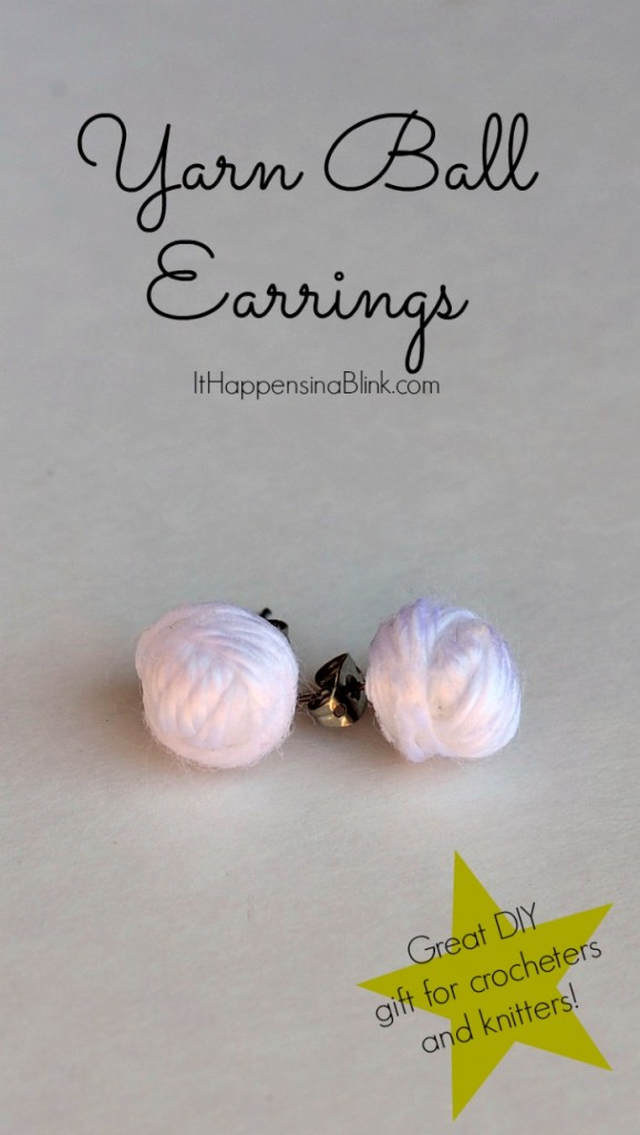 Yarn Ball Earrings | ItHappensinaBlink.com | DIY jewelry gift for yarn lovers