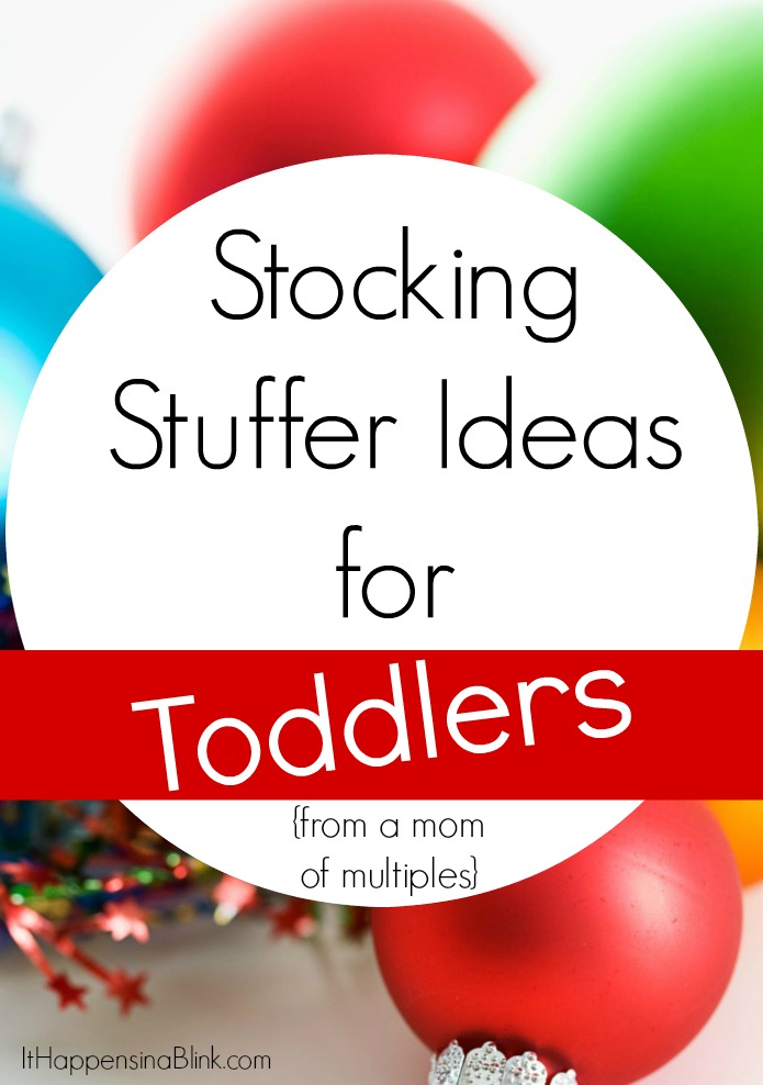 Christmas Stocking Stuffer Iddeas for Toddlers |  ItHappensinaBlink.com  |  Includes 10 DIY and 10 Ready to Buy toddler stocking stuffer ideas