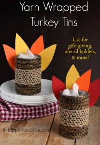 Yarn Wrapped Turkey Tins | ItHappensinaBlink.com | A great recycled craft for Thanksgiving. Use it for gift giving, as a utensil holder, decor, and more!