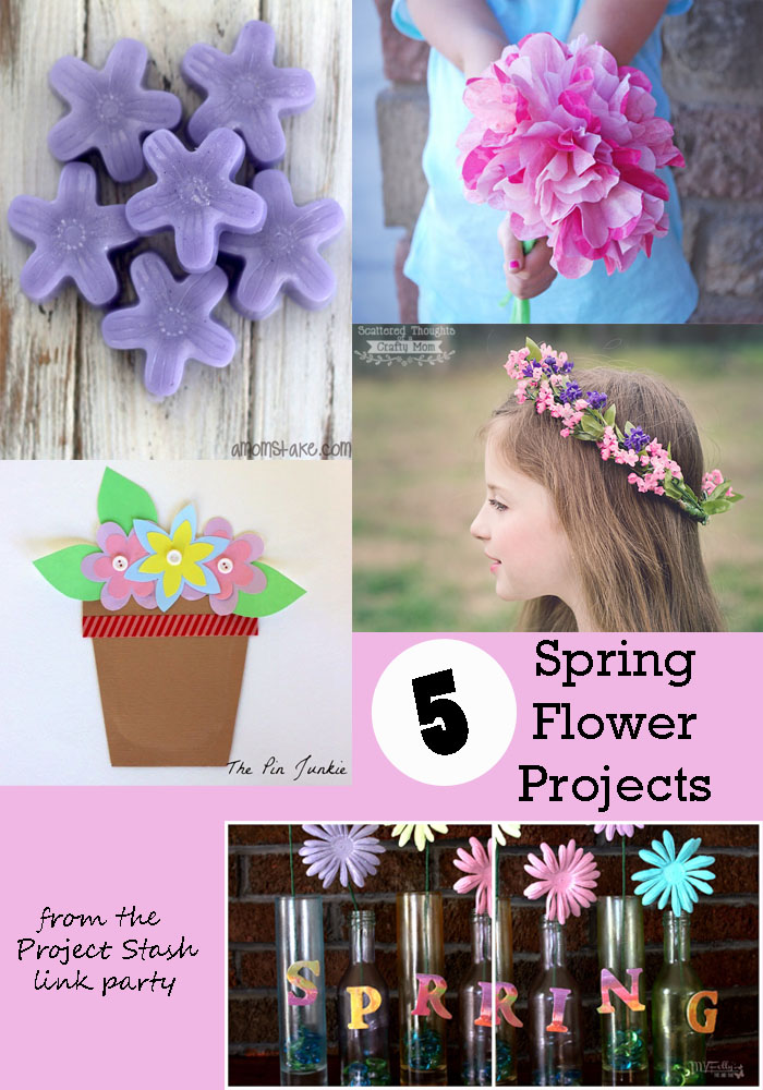 5 Spring Flower Projects from The Project Stash Link Party