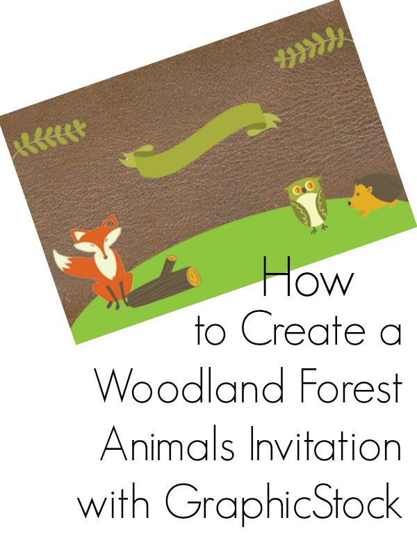 How to Create a Woodland Forest Animals Invitation with GraphicStock Images | AD
