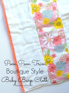 Pom Pom Trim Boutique Style Burp Cloth | An easy beginner sewing tutorial. Lovely DIY baby shower gift