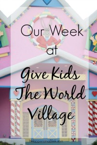 Our Make a Wish Trip to Give Kids the World Village