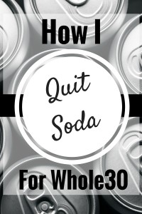 How I Quit Soda in Preparation for Whole30