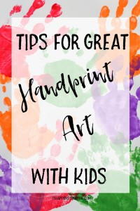 Tips For Great Handprint Art with Kids | Do you have a handprint craft planned with a preschooler soon? Here are a few tips to get started!
