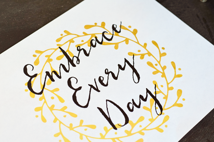Embrace Every Day FREE Printable AD