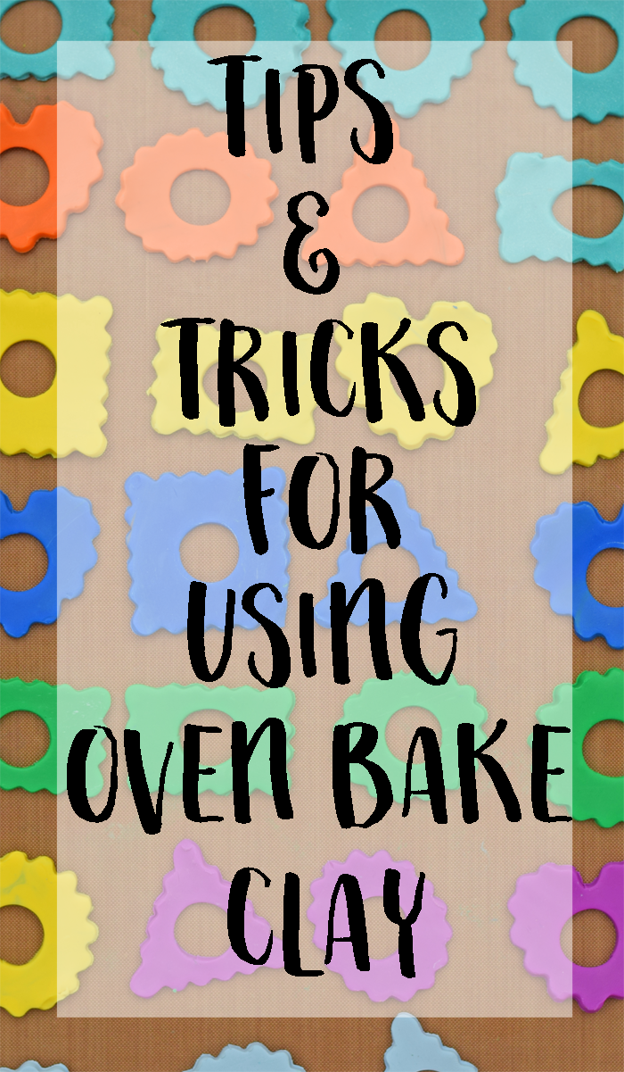 Tips & Tricks for Using Oven Bake Clay
