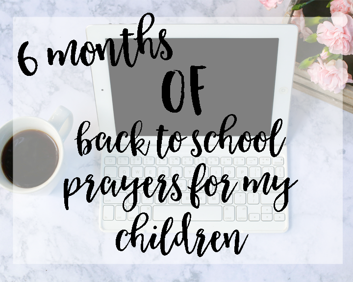 6 months of back to school prayers for my children. Includes a free printable booklet.