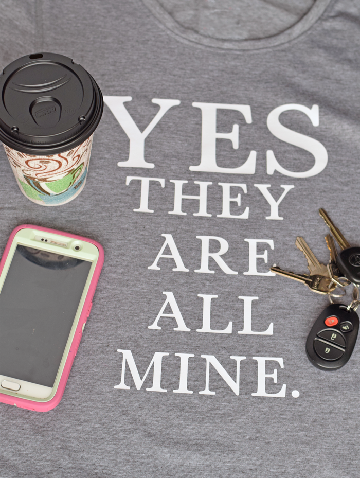 Yes, They Are All Mine HTV Shirt made with the Cricut Explore Air AD