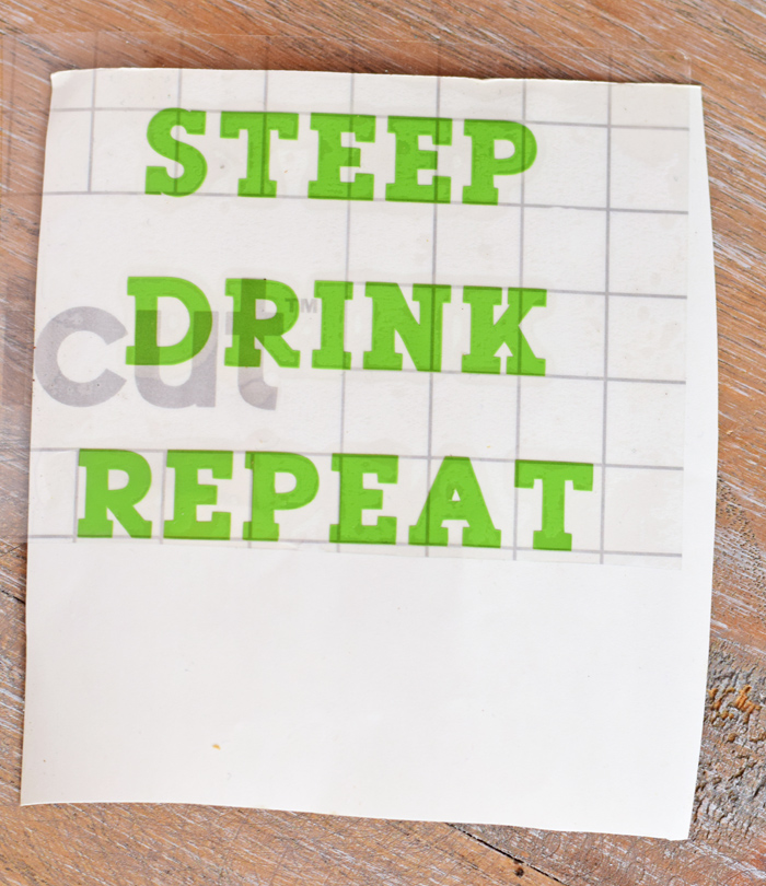Tea Lover's DIY STEEP DRINK REPEAT Mug made with permanent vinyl AD