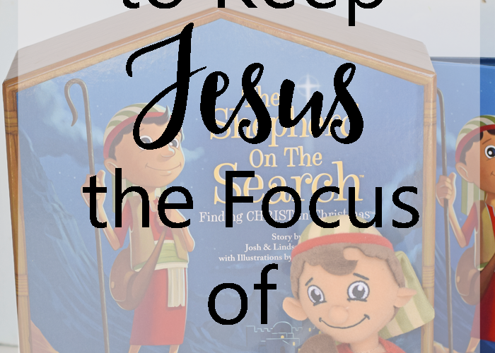 Ideas to Keep Jesus the Focus of Christmas for Kids