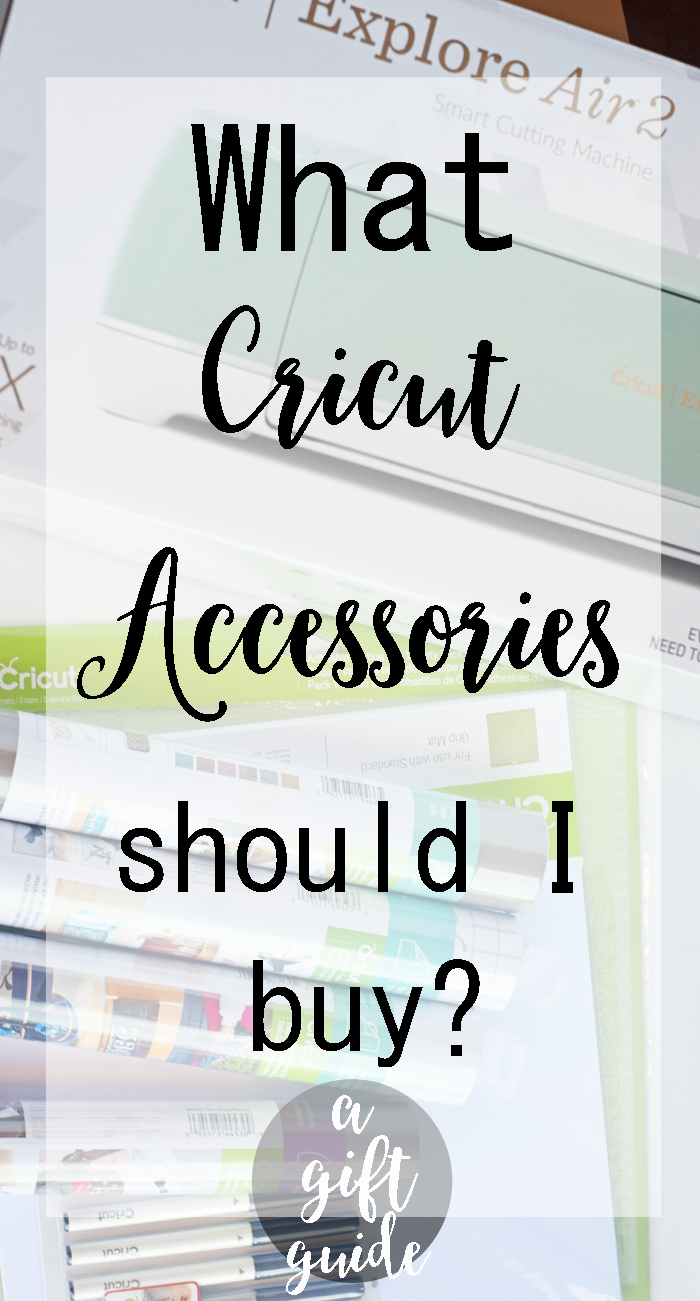 What Cricut Accessories Should I Buy? {A Cricut Accessory