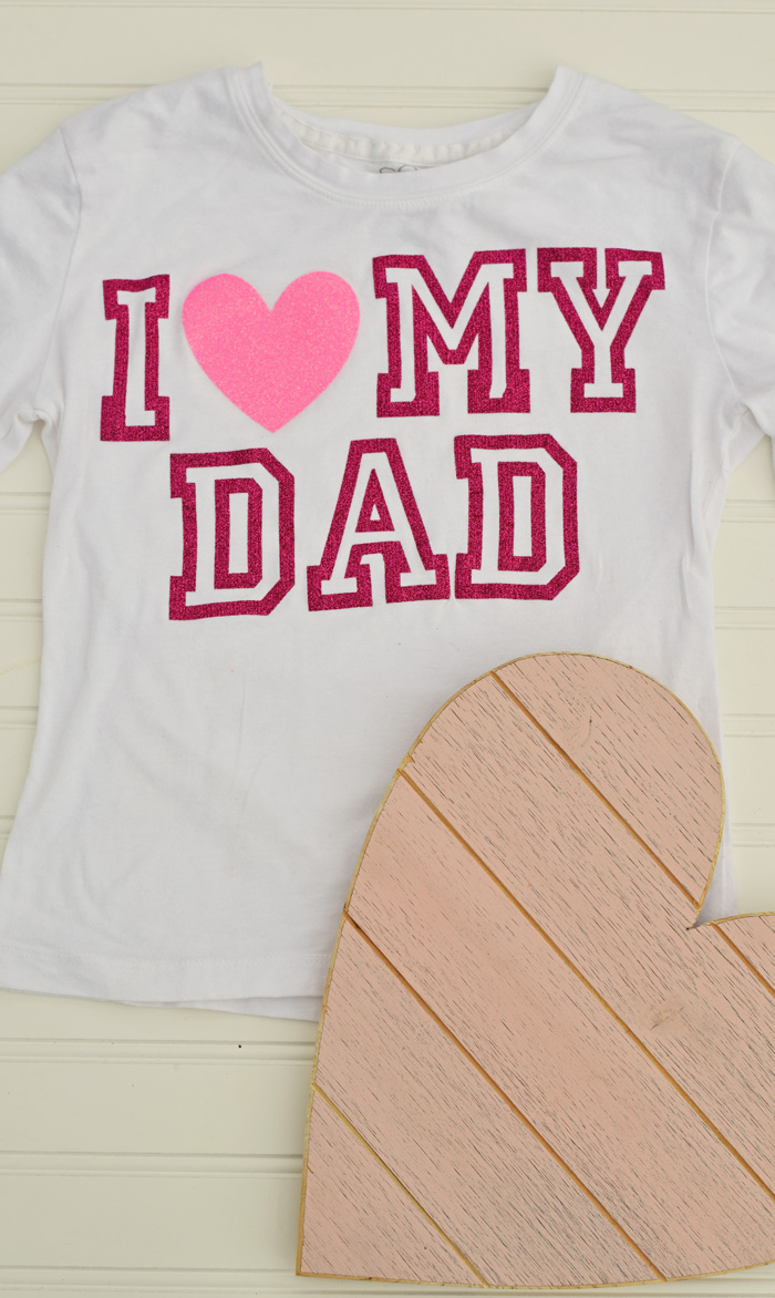 DIY I {Heart} My Dad Valentine's Day Shirt made with heat transfer vinyl