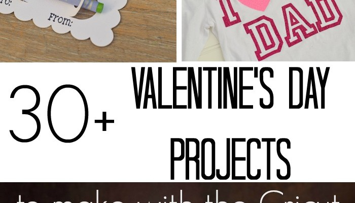 30+ Valentine's Day Projects to make with the Cricut Explore