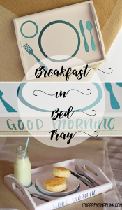 Breakfast in Bed Tray with Cricut AD
