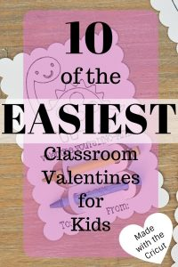 10 of the Easiest Classroom Valentines for Kids made with the Cricut
