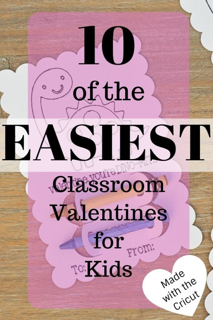 10 of the Easiest Classroom Valentines for Kids {made with the Cricut}