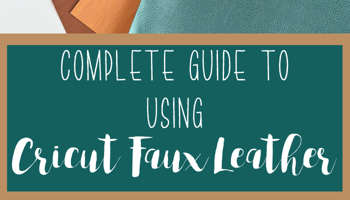 How to Use Cricut Faux Leather {Cricut Materials Series}