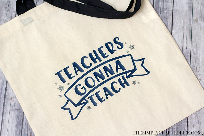 Teachers Gonna Teach DIY Tote Bag for Teacher Appreciation made with the Cricut machine