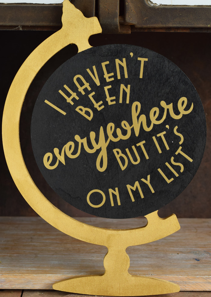 I Haven't Been Everywhere But It's On My List DIY Decor made with the Cricut machine