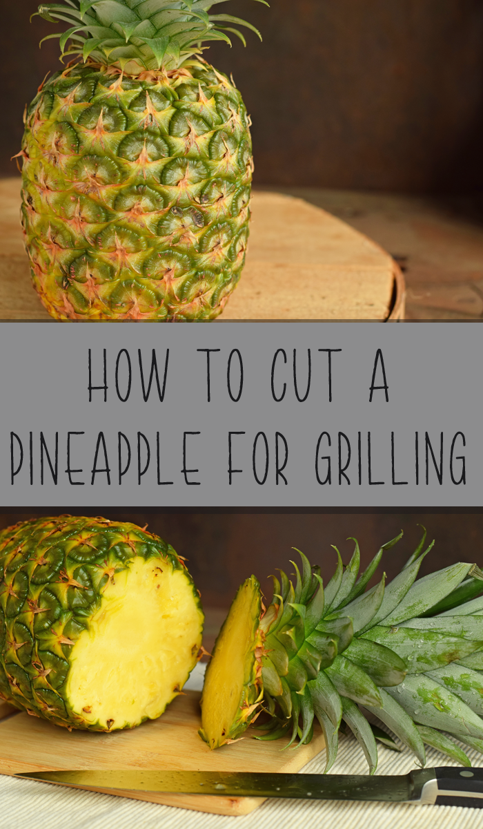 How to Cut a Pineapple for Grilling