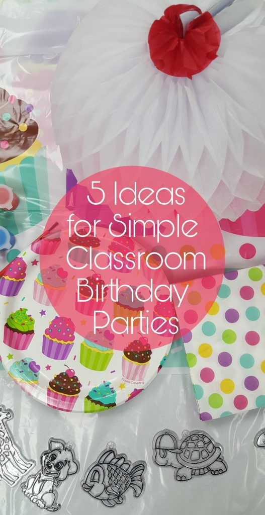 5 Ideas for Simple Classroom Birthday Parties