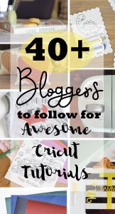 Bloggers to Follow for Awesome Cricut Tutorials