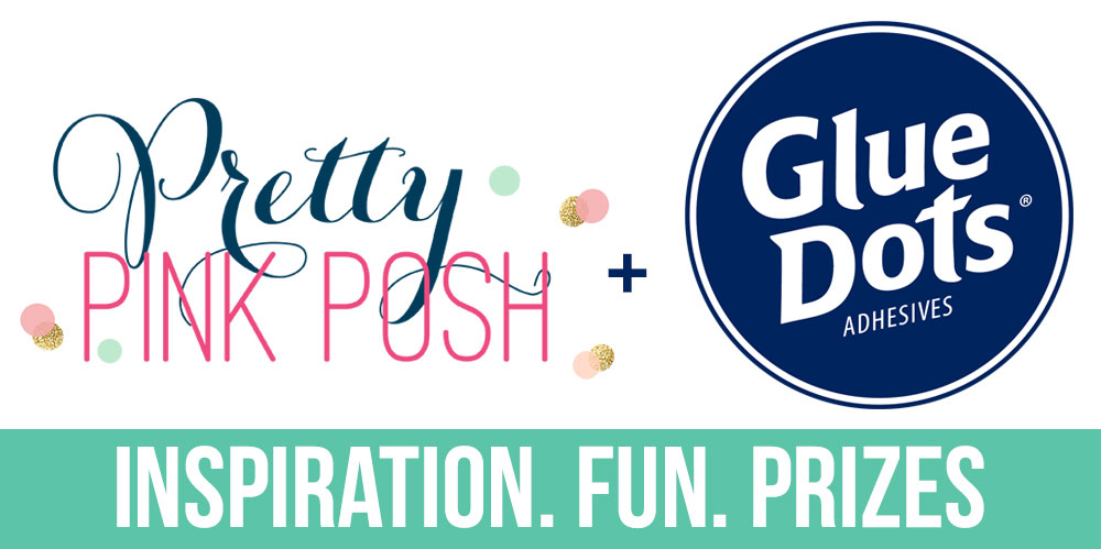 Glue Dots and Pretty Pink Posh AD