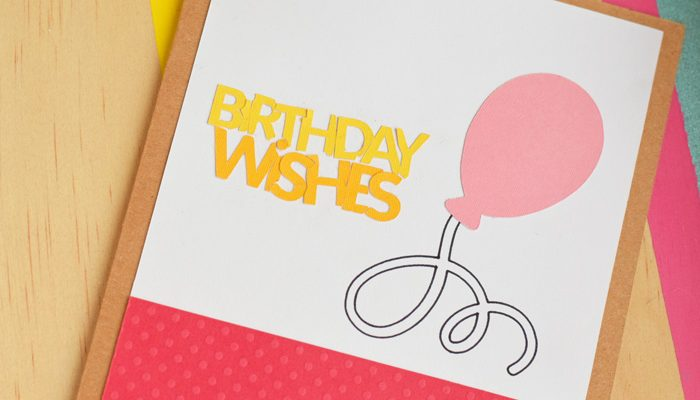 Birthday Wishes Card made with Cricut