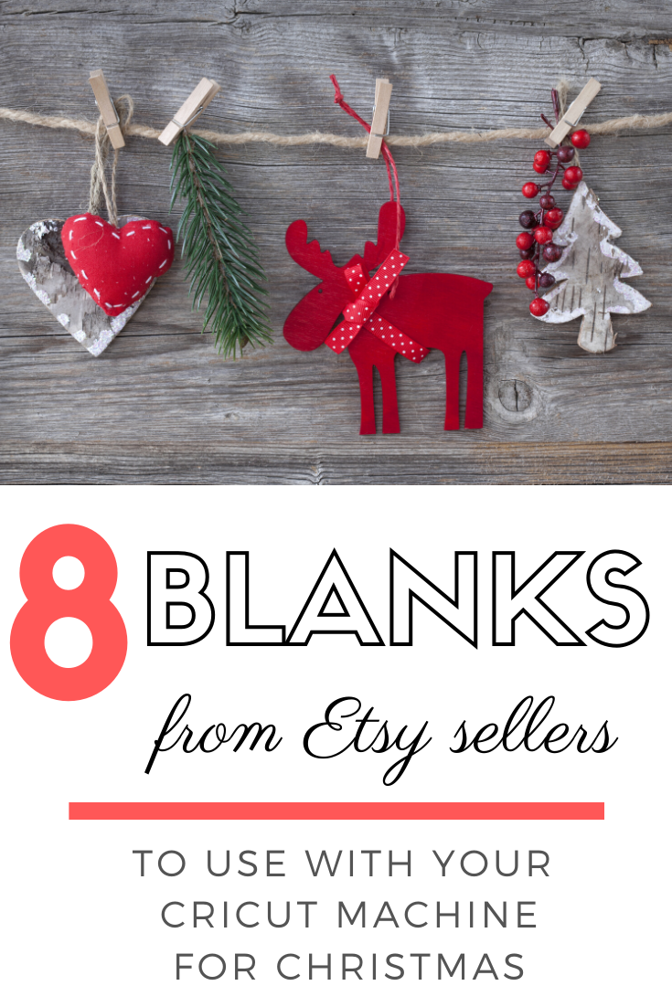 8 Blanks to Buy from Etsy Sellers to use with the Cricut Machine for Christmas projects