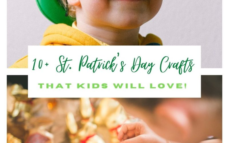 10+ St. Patrick's Day Crafts Kids Will Love!